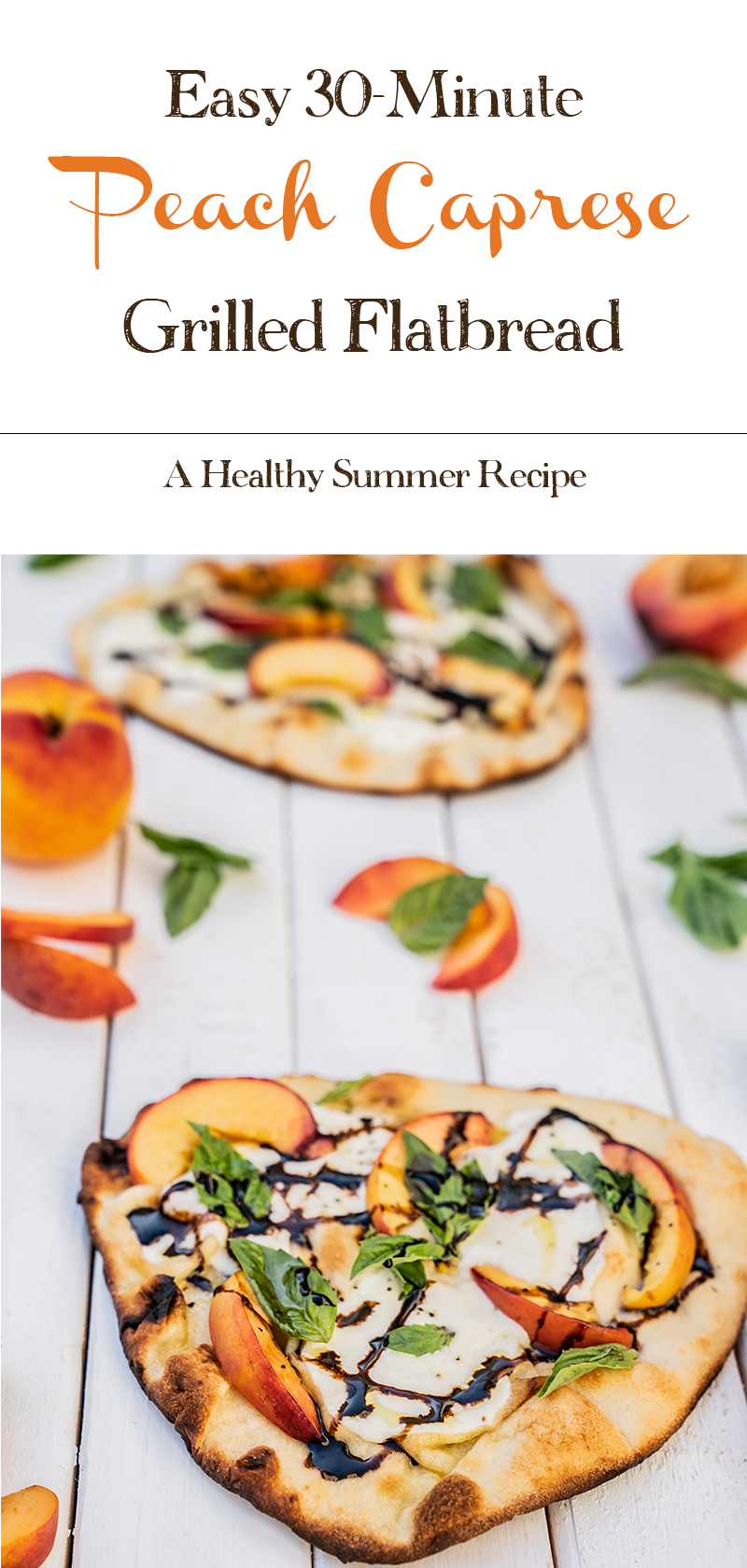 Easy-30-Minute-Peach-Caprese-Grilled-Flatbread