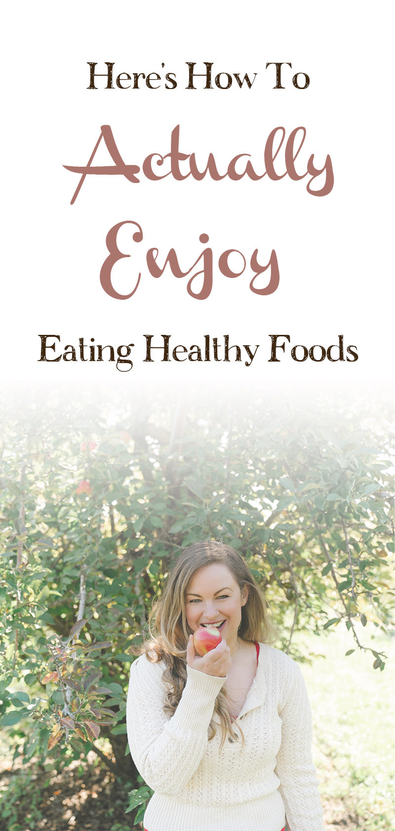 How-To-Actually-Enjoy-Eating-Healthy
